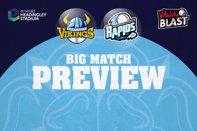 Big Match Preview Yorkshire Vikings V Worcestershire Rapids News Yorkshire County Cricket Club